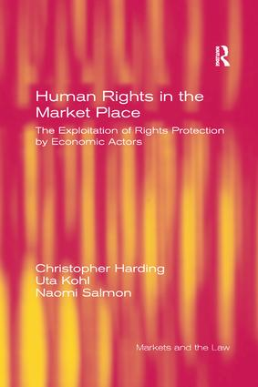 Human Rights in the Market Place: The Exploitation of Rights Protection by Economic Actors book cover
