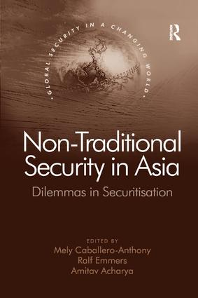 Non-Traditional Security in Asia: Dilemmas in Securitization book cover