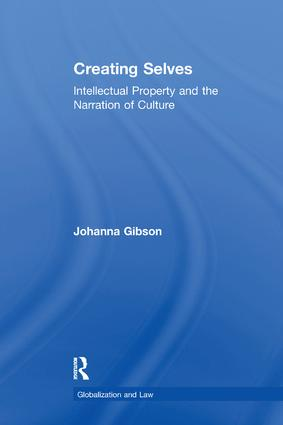 Creating Selves: Intellectual Property and the Narration of Culture book cover