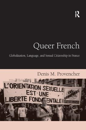 Queer French: Globalization, Language, and Sexual Citizenship in France, 1st Edition (e-Book) book cover