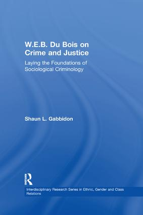 W.E.B. Du Bois on Crime and Justice: Laying the Foundations of Sociological Criminology book cover