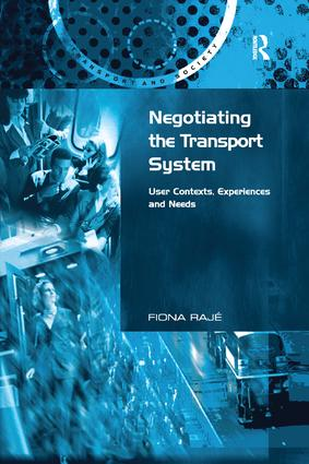 Negotiating the Transport System: User Contexts, Experiences and Needs book cover