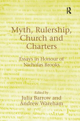 Myth, Rulership, Church and Charters: Essays in Honour of Nicholas Brooks book cover