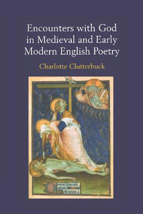 Encounters with God in Medieval and Early Modern English Poetry: 1st Edition (Paperback) book cover
