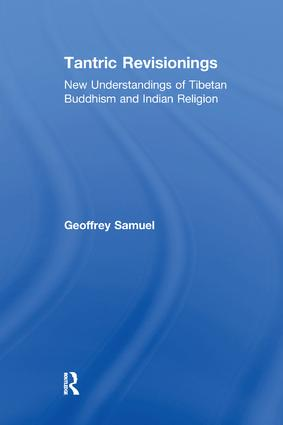 Tantric Revisionings: New Understandings of Tibetan Buddhism and Indian Religion, 1st Edition (Paperback) book cover