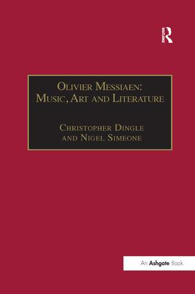 Olivier Messiaen: Music, Art and Literature: 1st Edition (Paperback) book cover