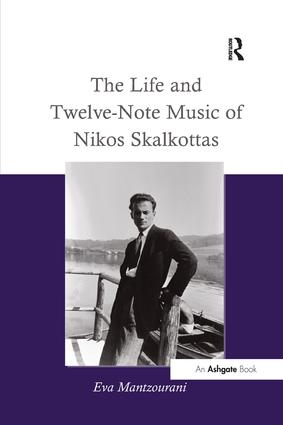 The Life and Twelve-Note Music of Nikos Skalkottas: 1st Edition (Paperback) book cover
