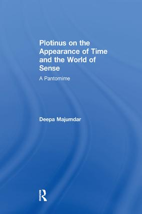Plotinus on the Appearance of Time and the World of Sense: A Pantomime book cover