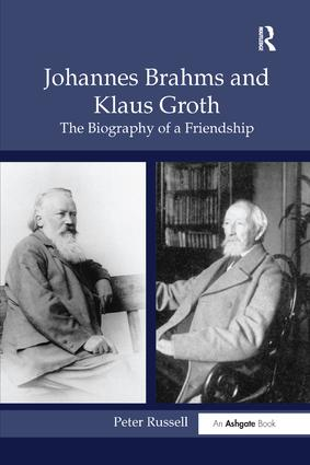 Johannes Brahms and Klaus Groth: The Biography of a Friendship, 1st Edition (Paperback) book cover