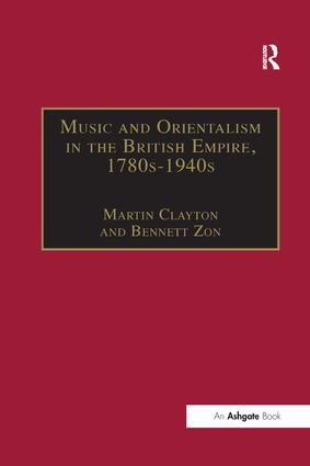 Music and Orientalism in the British Empire, 1780s–1940s: Portrayal of the East book cover