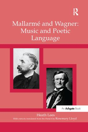 Mallarmé and Wagner: Music and Poetic Language