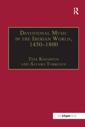 Devotional Music in the Iberian World, 1450–1800: The Villancico and Related Genres, 1st Edition (Paperback) book cover