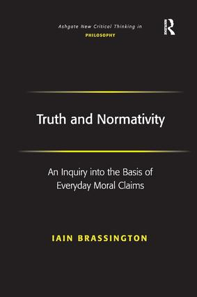 Truth and Normativity: An Inquiry into the Basis of Everyday Moral Claims book cover