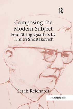 Composing the Modern Subject: Four String Quartets by Dmitri Shostakovich: 1st Edition (Paperback) book cover