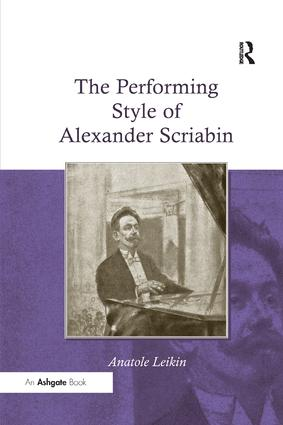 The Performing Style of Alexander Scriabin: 1st Edition (Paperback) book cover