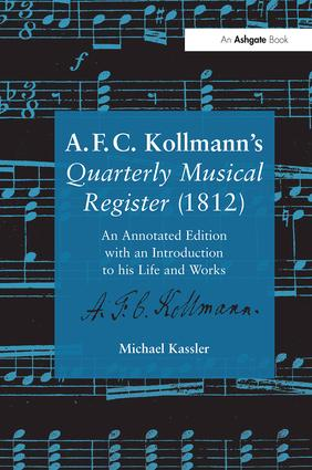 A.F.C. Kollmann's Quarterly Musical Register (1812): An Annotated Edition with an Introduction to his Life and Works, 1st Edition (Paperback) book cover