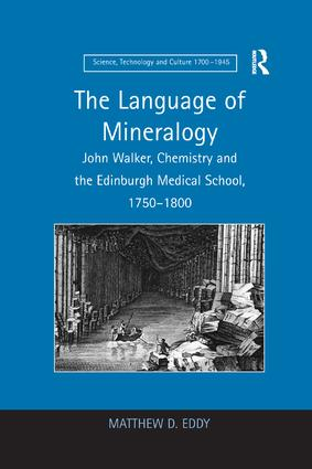 The Language of Mineralogy: John Walker, Chemistry and the Edinburgh Medical School, 1750-1800, 1st Edition (Paperback) book cover