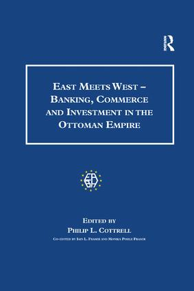 East Meets West - Banking, Commerce and Investment in the Ottoman Empire book cover