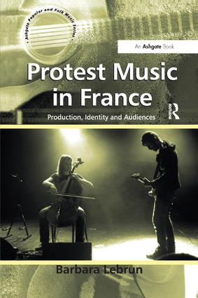 Protest Music in France: Production, Identity and Audiences, 1st Edition (Paperback) book cover