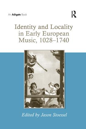 Identity and Locality in Early European Music, 1028–1740