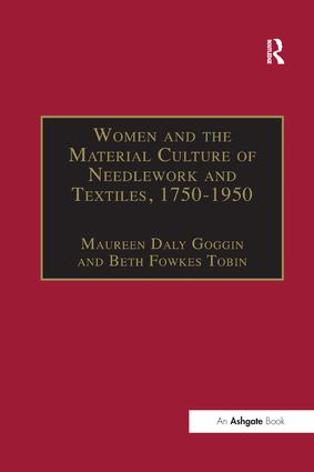 Women and the Material Culture of Needlework and Textiles, 1750–1950: 1st Edition (Paperback) book cover