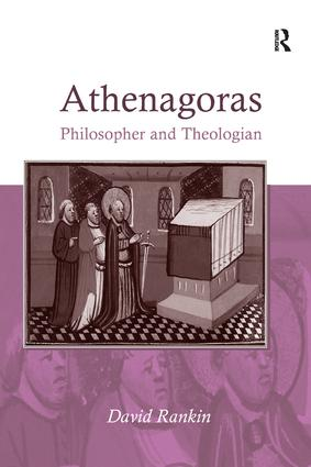 Athenagoras: Philosopher and Theologian, 1st Edition (Paperback) book cover