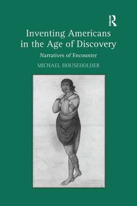 Inventing Americans in the Age of Discovery: Narratives of Encounter, 1st Edition (Paperback) book cover