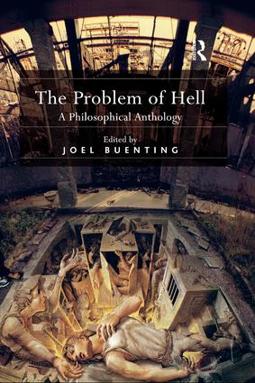 The Problem of Hell: A Philosophical Anthology, 1st Edition (e-Book) book cover