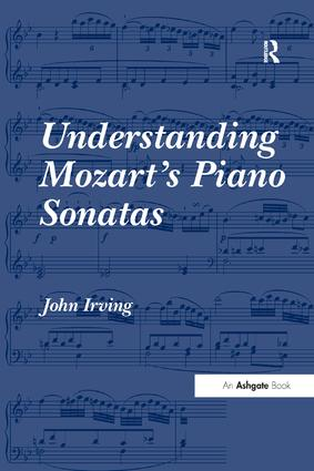 Understanding Mozart's Piano Sonatas: 1st Edition (Paperback) book cover