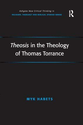 Theosis in the Theology of Thomas Torrance: 1st Edition (Paperback) book cover