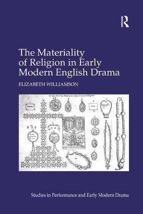 The Materiality of Religion in Early Modern English Drama: 1st Edition (e-Book) book cover