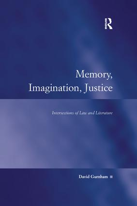 Memory, Imagination, Justice: Intersections of Law and Literature, 1st Edition (Paperback) book cover
