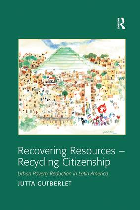 Recovering Resources - Recycling Citizenship: Urban Poverty Reduction in Latin America, 1st Edition (Paperback) book cover