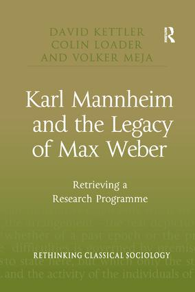Karl Mannheim and the Legacy of Max Weber: Retrieving a Research Programme, 1st Edition (Paperback) book cover