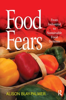 Food Fears: From Industrial to Sustainable Food Systems, 1st Edition (Paperback) book cover