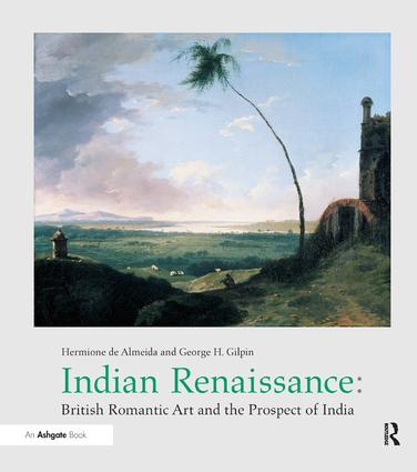 Indian Renaissance: British Romantic Art and the Prospect of India, 1st Edition (Paperback) book cover