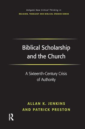 Biblical Scholarship and the Church: A Sixteenth-Century Crisis of Authority, 1st Edition (Paperback) book cover
