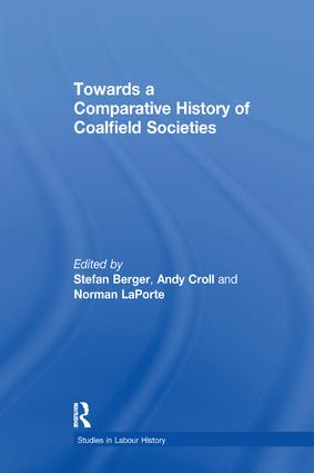 Towards a Comparative History of Coalfield Societies: 1st Edition (Paperback) book cover