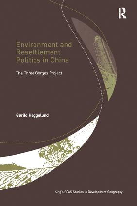 Environment and Resettlement Politics in China: The Three Gorges Project, 1st Edition (Paperback) book cover