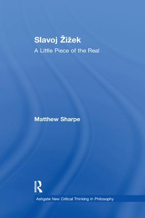 Slavoj Žižek: A Little Piece of the Real, 1st Edition (Paperback) book cover