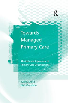 Towards Managed Primary Care: The Role and Experience of Primary Care Organizations book cover