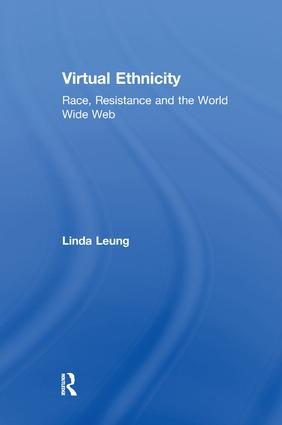 Virtual Ethnicity: Race, Resistance and the World Wide Web, 1st Edition (Paperback) book cover