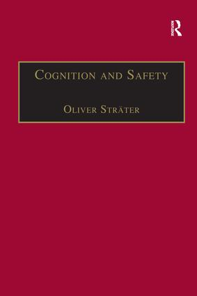 Cognition and Safety: An Integrated Approach to Systems Design and Assessment, 1st Edition (Paperback) book cover