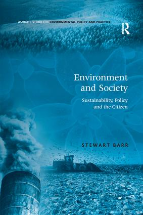 Environment and Society: Sustainability, Policy and the Citizen, 1st Edition (Paperback) book cover