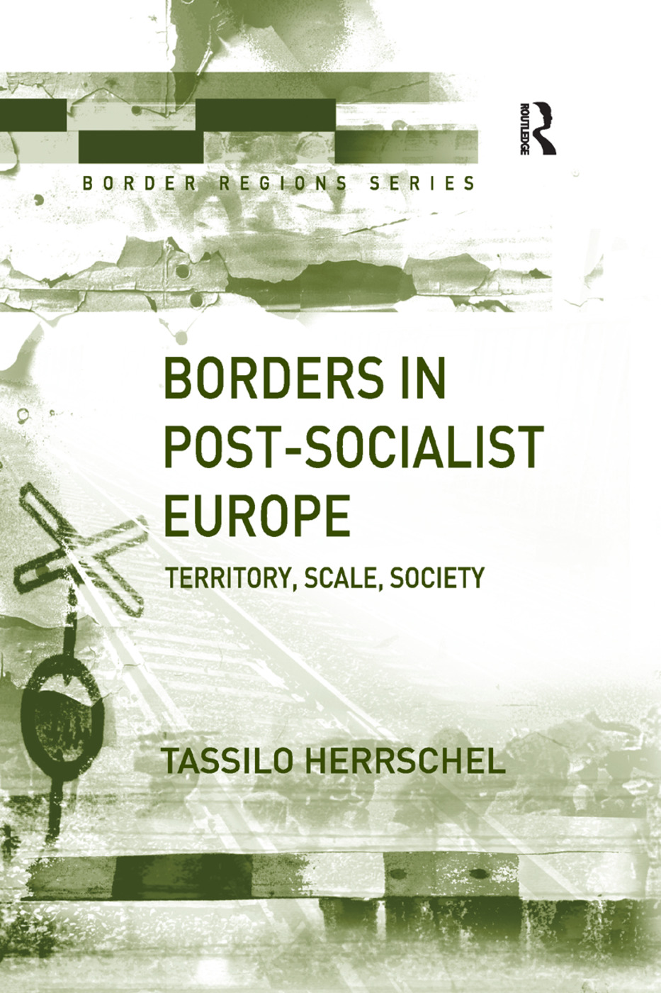 Borders in Post-Socialist Europe: Territory, Scale, Society, 1st Edition (Paperback) book cover