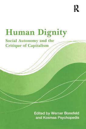 Human Dignity: Social Autonomy and the Critique of Capitalism, 1st Edition (Paperback) book cover