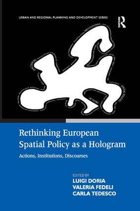 Rethinking European Spatial Policy as a Hologram: Actions, Institutions, Discourses book cover
