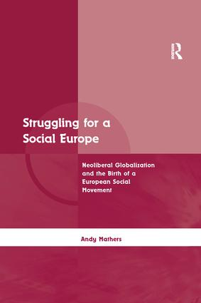 Struggling for a Social Europe: Neoliberal Globalization and the Birth of a European Social Movement, 1st Edition (Paperback) book cover