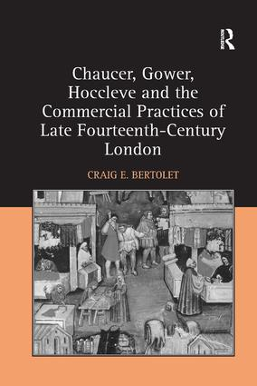 Chaucer, Gower, Hoccleve and the Commercial Practices of Late Fourteenth-Century London: 1st Edition (Paperback) book cover
