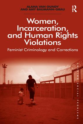 Women, Incarceration, and Human Rights Violations: Feminist Criminology and Corrections, 1st Edition (Paperback) book cover